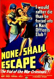 http://rarefilmsandmore.com/Media/Thumbs/0003/0003800-none-shall-escape-1944.jpg