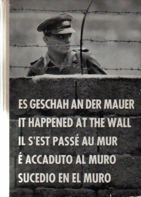Picture of ES GESCHAH AN DER MAUER – THE STORY OF THE BERLIN WALL IN PHOTOGRAPHS  (1967)