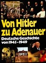 Picture of FROM HITLER TO ADENAUER, 1945 - 1949 - A PHOTOBOOK OF GERMAN HISTORY  (1976)