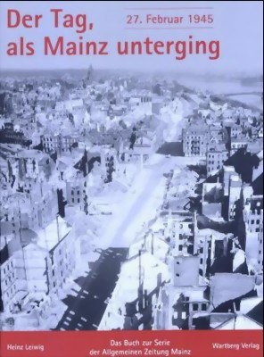 Picture of THE DAY THEY BOMBED MAINZ (27 FEBRUARY 1945) – A PHOTOBOOK  (2004)