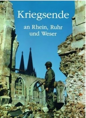 Bild von THE WAR ENDS ON THE RHINE, RUHR AND WESER - A PHOTOBOOK  (2005)