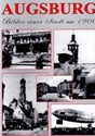 Bild von AUGSBURG:  PICTURES OF A CITY AROUND 1900  (2001)
