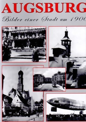 Picture of AUGSBURG:  PICTURES OF A CITY AROUND 1900  (2001)