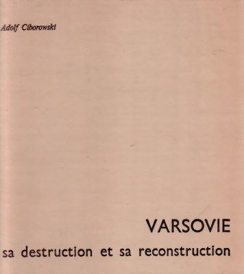 Bild von WARSAW – ITS DESTRUCTION AND RECONSTRUCTION:  A PHOTOBOOK  (1969)