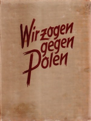 Picture of WIR ZOGEN GEGEN POLEN – THE SEVENTH ARMY CORPS IN THE BATTLE OF POLAND  (1940)